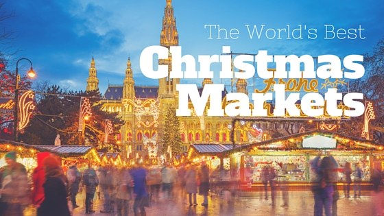 home travel tips worlds best christmas markets - Best Christmas Markets