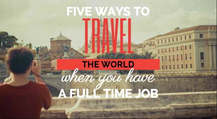 Travel with a Full-time Job